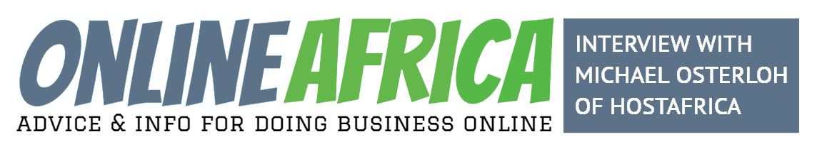 Online Africa - Interview With Michael Osterloh of HOSTAFRICA